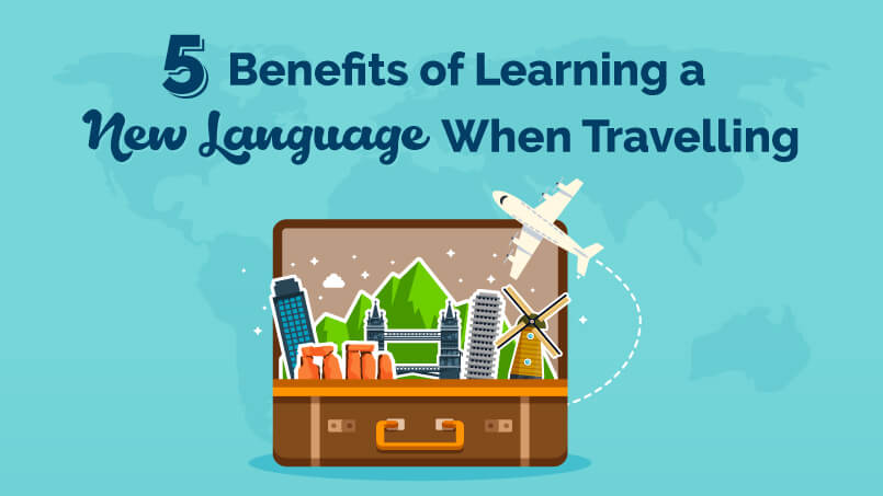 5 BENEFITS OF LEARNING A NEW LANGUAGE WHEN TRAVELLING