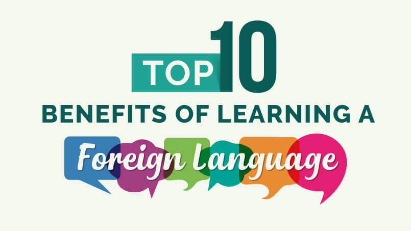 Top 10 Benefits of Learning a Foreign Language